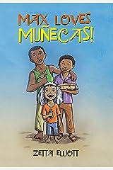 Max Loves Muñecas! Kindle Edition
