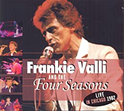 Frankie Valli And The Four Seasons: Live In Chicago 1982