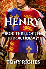 Henry - Book Three of the Tudor Trilogy Kindle Edition