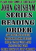 JOHN GRISHAM: SERIES READING ORDER: PLAIN AND SIMPLE CHECKLIST [JAKE BRIGANCE SERIES, THEODORE BOONE SERIES]