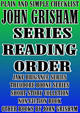 JOHN GRISHAM: SERIES READING ORDER: PLAIN AND SIMPLE CHECKLIST [JAKE BRIGANCE SERIES, THEODORE BOONE SERIES]