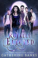 Royally Elected: A Reverse Harem Fantasy (Her Royal Harem Book 3) Kindle Edition