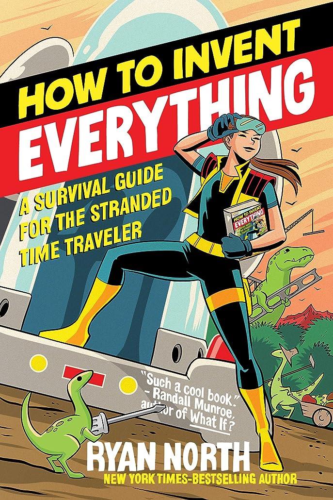 調べる同一のエミュレーションHow to Invent Everything: A Survival Guide for the Stranded Time Traveler (English Edition)