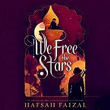 We Free the Stars: Sands of Arawiya, Book 2