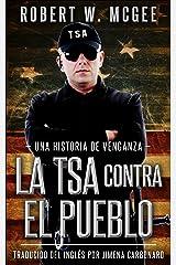 LA TSA CONTRA EL PUEBLO: Una historia de venganza (Esta historia es una precuela de Homicidio justificado. Un thriller político.) Versión Kindle