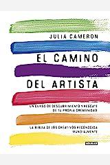 El camino del artista: Un curso de descubrimiento y rescate de tu propia creatividad (Spanish Edition) Kindle Edition
