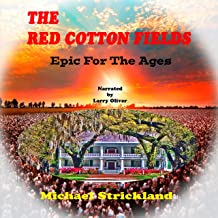 The Red Cotton Fields (Newly Edited Edition): Red Cotton Fields Series, Book 1