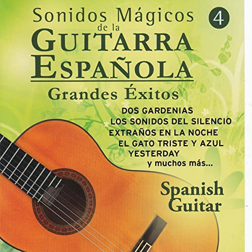 Sonidos Mágicos de la Guitarra Española Grandes Éxitos Vol 4 de ...