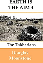 Earth is the aim 4: The Tokharians (English Edition)