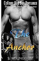 Romance: The Anchor: College Bad Boy Romance, Billionaire Bachelors Romance, Football Sports Romance (Billionaire Bad Boys Club Series Book 1) Kindle Edition