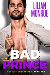 Bad Prince: An Accidental Pregnancy Romance (Royally Unexpected) Kindle Edition