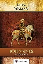 Johannes Peregrinus: Der junge Johannes. Historischer Roman. Deutsche Erstveröffentlichung (Mika Waltaris historische Romane 2) (German Edition)