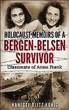 Holocaust Memoirs of a Bergen-Belsen Survivor & Classmate of Anne Frank: Readers' Favorite International Gold Medal Winner 2019