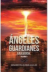 Ángeles Guardianes: La Elegida. Volumen 1 (Spanish Edition) Kindle Edition