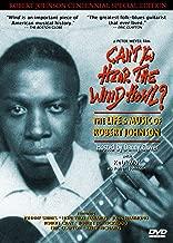 Can't You Hear the Wind Howl? The Life & Music of Robert Johnson - Robert Johnson Centennial