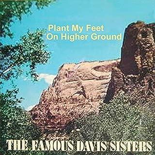 Plant My Feet On Higher Ground