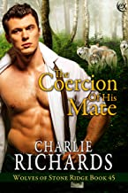 The Coercion of His Mate (Wolves of Stone Ridge Book 45)