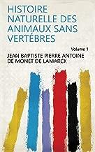 Histoire naturelle des animaux sans vertébres Volume 1 (French Edition)