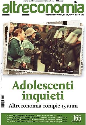 Altreconomia 165 - Novembre 2014 : Adolescenti inquieti. Altreconomia compie 15 anni