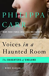 Voices in a Haunted Room (The Daughters of England Book 11)
