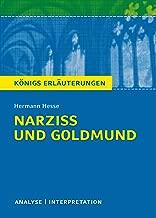 Narziß und Goldmund. Königs Erläuterungen.: Textanalyse und Interpretation mit ausführlicher Inhaltsangabe und Abituraufgaben mit Lösungen (German Edition)