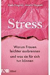 Stress: Warum Frauen leichter ausbrennen und was sie für sich tun können (German Edition) Kindle Edition