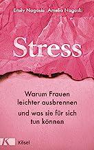 Stress: Warum Frauen leichter ausbrennen und was sie für sich tun können (German Edition)