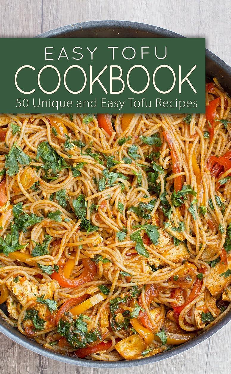 を除く参照困惑したEasy Tofu Cookbook: 50 Unique and Easy Tofu Recipes (English Edition)