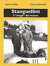 STANGUELLINI il mago dei motori: con la guida al Museo Stanguellini. Prefazione di Giulio Alfieri (Italian Edition)
