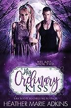 His Ordinary Kiss (His Kiss Book 2)