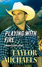 Playing with Fire (Sonoran Security Agency Book 2) (English Edition)