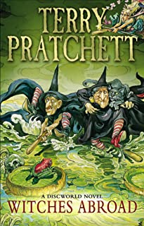 Witches Abroad: (Discworld Novel 12) (Discworld series)