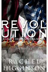 Love and Decay: Revolution, Episode Twelve Kindle Edition