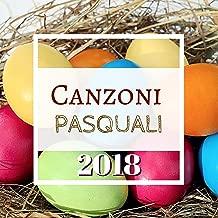 Canzoni Pasquali 2018 - Musica per Sottofondo Musicale da Usare Durante le Feste di Pasqua