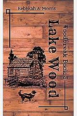 Lake Wood (Woodbreak Book 3) Kindle Edition