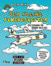 Der kleine Flugbegleiter: Das Spaßbuch für Räusche aller