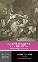 Joseph Andrews With Shamela and Related Writings (Norton Critical Editions)