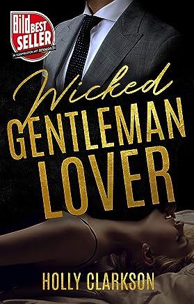 Wicked Gentleman Lover (Wicked Lover Reihe 1) (German Edition)