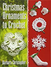 Christmas Ornaments to Crochet (Dover Knitting, Crochet, Tatting, Lace)