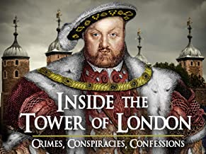 Inside The Tower of London: Crimes, Conspiracies, Confessions