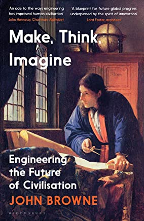 Make, Think, Imagine: Engineering the Future of Civilisation