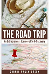 The Road Trip: An Entrepreneur's Journey of Self-Discovery Kindle Edition