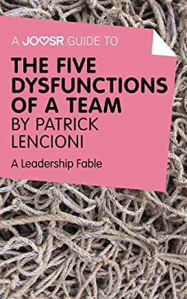 A Joosr Guide to... The Five Dysfunctions of a Team by Patrick Lencioni: A Leadership Fable (English Edition)