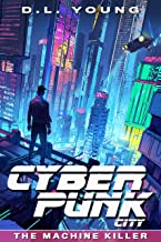 Cyberpunk City Book One: The Machine Killer