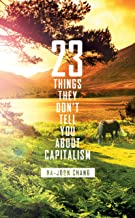 23 Things They Don't Tell You About Capitalism (English Edition)