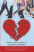 Mucho mas que un club de chicas (El Club de los Corazones Solitarios 2) (Spanish Edition)