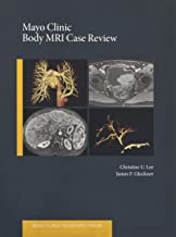 Mayo Clinic Body MRI Case Review (Mayo Clinic Scientific Press)