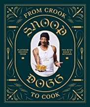 From Crook to Cook: Platinum Recipes from Tha Boss Dogg's Kitchen (Snoop Dogg..