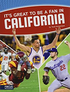 It's Great to Be a Fan in California (Focus Readers: Sports Nation: Voyager Level)