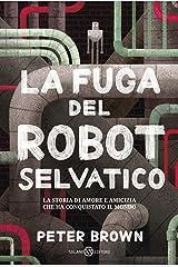 La fuga del robot selvatico (Italian Edition) Kindle Edition